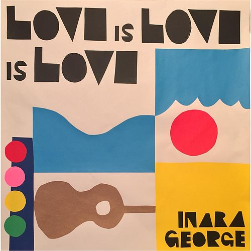 Play & Download Love Is Love Is Love by Inara George | Napster