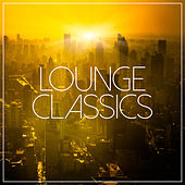 Play & Download Lounge Classics by Various Artists | Napster