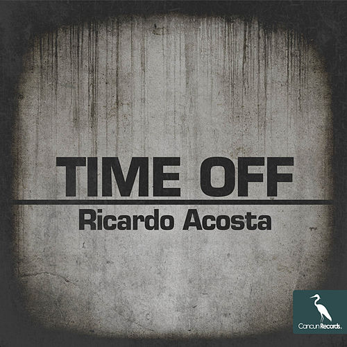 Play & Download Time Off by Ricardo Acosta | Napster