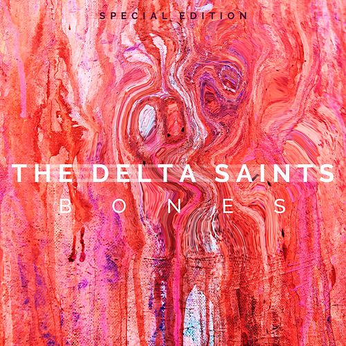 Play & Download Bones (Special Edition) by The Delta Saints | Napster