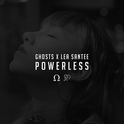 Play & Download Powerless (feat. Lea Santee) by Ghosts | Napster