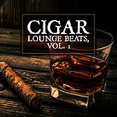 Play & Download Cigar Lounge Beats, Vol. 1 by Various Artists | Napster