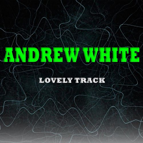 Play & Download Lovely Track by Andrew White | Napster