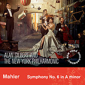 Mahler: Symphony No. 6 by New York Philharmonic