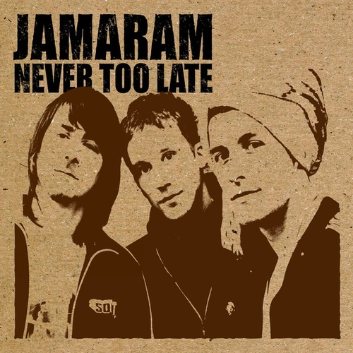 Play & Download Never Too Late by Jamaram | Napster