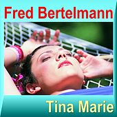 Play & Download Tina Marie by Fred Bertelmann | Napster
