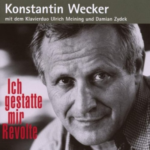 Play & Download Ich gestatte mir Revolte by Konstantin Wecker | Napster