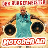 Play & Download Motoren an by Der Bürgermeister | Napster