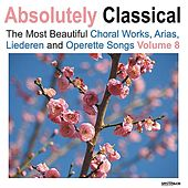 Play & Download Absolutely Classical Choral, Vol. 8 by Various Artists | Napster