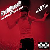Play & Download 'Live' Trucker by Kid Rock | Napster