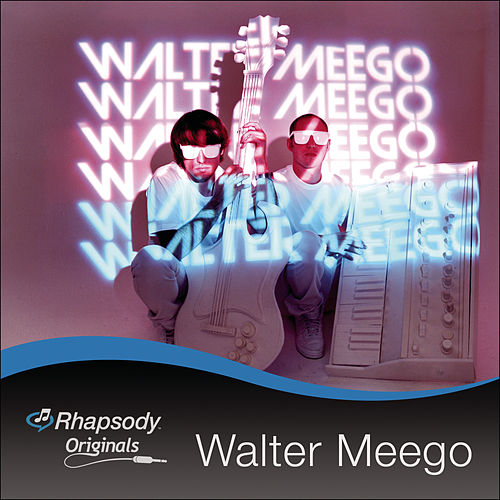 Play & Download Rhapsody Originals by Walter Meego | Napster