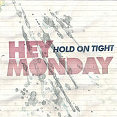 Play & Download Hold On Tight by Hey Monday | Napster