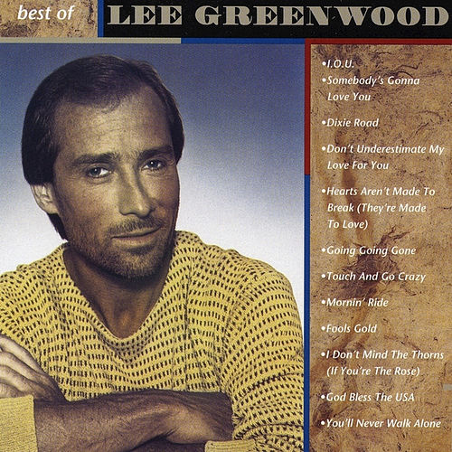 The Best of Lee Greenwood by Lee Greenwood