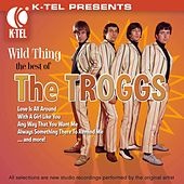 Play & Download Wild Thing - The Best of the Troggs by The Troggs | Napster