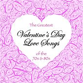 Play & Download The Greatest Valentine's Day Love Songs of the 70's & 80's by Various Artists | Napster