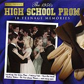 Play & Download The 1950's High School Prom - 18 Teenage Memories by Various Artists | Napster