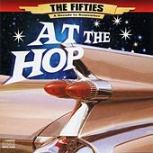 The 50's - A Decade to Remember: At The Hop by Various Artists