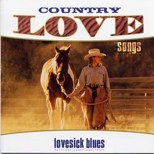Country Love Songs: Lovesick Blues by Various Artists