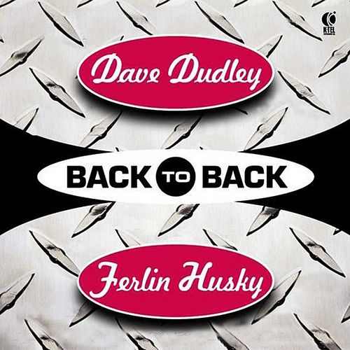 Play & Download Back to Back - Dave Dudley & Ferlin Husky by Various Artists | Napster