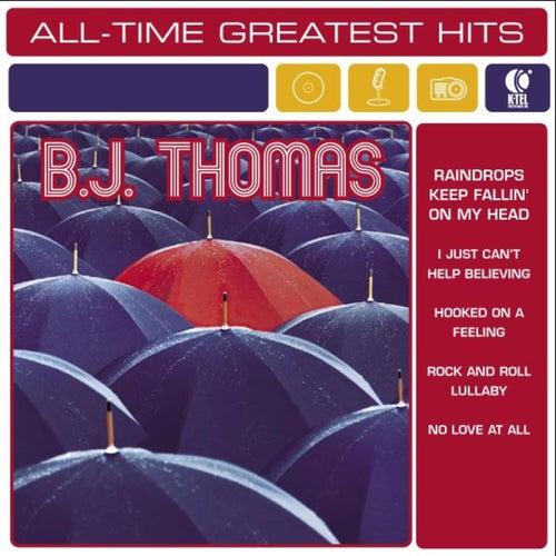 B.J. Thomas: All-Time Greatest Hits by B.J. Thomas