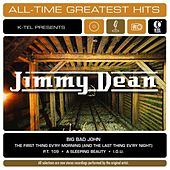 Play & Download Jimmy Dean: All-Time Greatest Hits by Jimmy Dean | Napster