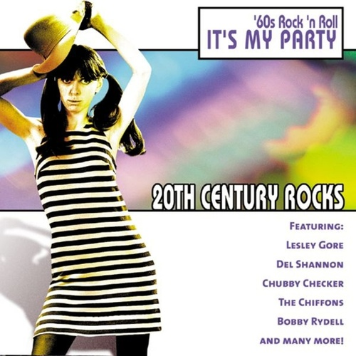 20th Century Rocks: 60's Rock 'n Roll - It's My Party by Various Artists
