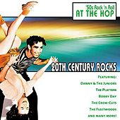 Play & Download 20th Century Rocks: 50's Rock 'n Roll - At The Hop by Various Artists | Napster