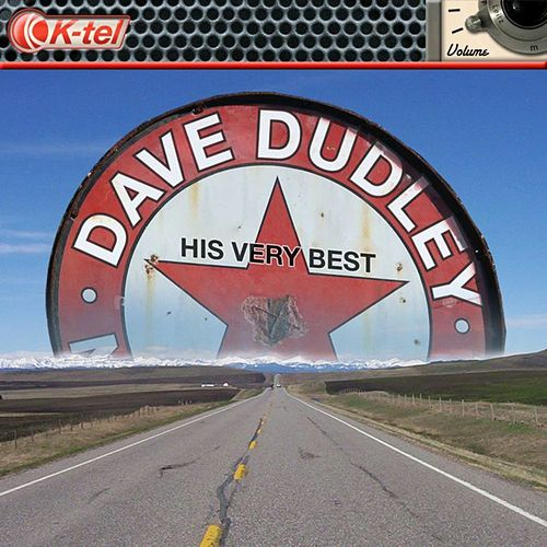 Dave Dudley - His Very Best by Dave Dudley