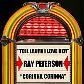 Tell Laura I Love Her / Corinna, Corinna by Ray Peterson