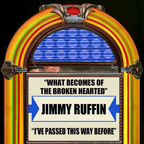 Play & Download What Becomes Of The Brokenhearted / I've Passed This Way Before by Jimmy Ruffin | Napster