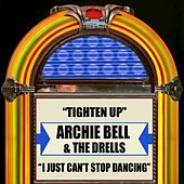 Tighten Up / I Just Can't Stop Dancing by Archie Bell & the Drells