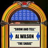 Play & Download Show And Tell / The Snake by Al Wilson | Napster