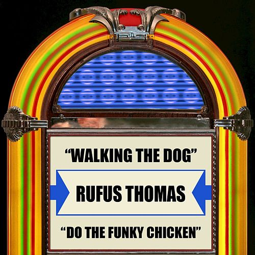 Play & Download Walking The Dog / Do The Funky Chicken by Rufus Thomas | Napster