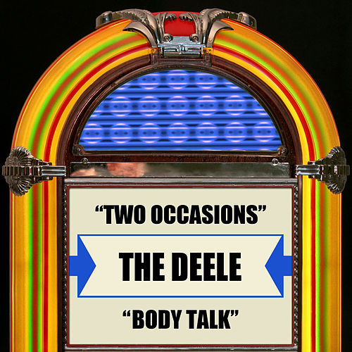 Play & Download Two Occasions / Body Talk by The Deele | Napster