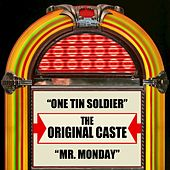 Play & Download One Tin Soldier / Mr. Monday by The Original Caste | Napster