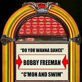 Do You Wanna Dance / C'mon And Swim by Bobby Freeman