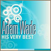 Play & Download Adam Wade - His Very Best by Adam Wade | Napster
