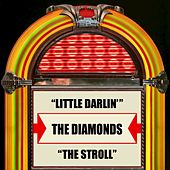 Play & Download Little Darlin' / The Stroll by The Diamonds | Napster