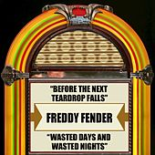 Play & Download Before The Next Teardrop Falls / Wasted Days And Wasted Nights by Freddy Fender | Napster