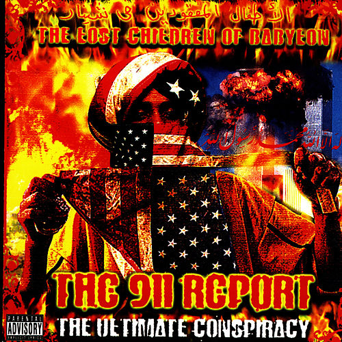 The 911 Report - The Ultimate Conspiracy by The Lost Children Of Babylon