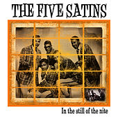 Play & Download In The Still Of The Nite by The Five Satins | Napster