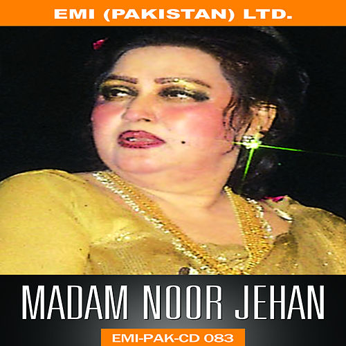 Play & Download Madam Noor Jehan's Forever Classics by Noor Jehan | Napster