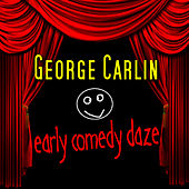 Play & Download Early Comedy Dayz by George Carlin | Napster