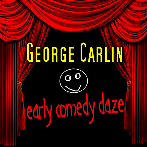 Early Comedy Dayz by George Carlin