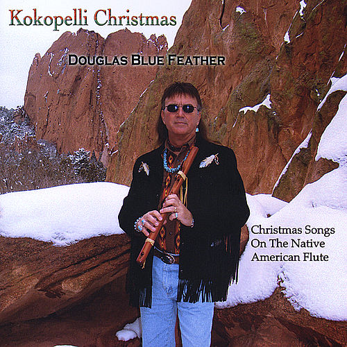 Play & Download Kokopelli Christmas by Douglas Blue Feather | Napster