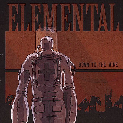 Play & Download Down to the Wire by Elemental | Napster