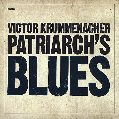 Play & Download Patriarch's Blues by Victor Krummenacher | Napster