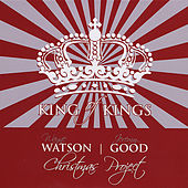 King of Kings (Feat. Jeremy Good) by Wayne Watson
