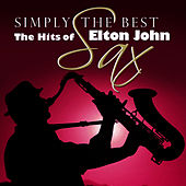 Play & Download Simply The Best Sax: The Hits Of Elton John by Elton John | Napster