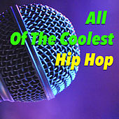 All Of The Coolest Hip Hop von Various Artists
